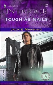 Tough as Nails (Men on a Mission) (Harlequin Intrigue, No 708)