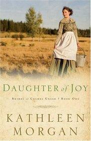 Daughter of Joy (Morgan, Kathleen, Brides of Culdee Creek, Bk.1.)
