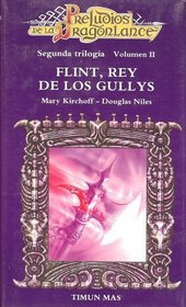 Flint, Rey de los Gullys (Preludios de la Dragonlance: Segunda Trilogia, Volumen 2)