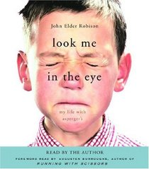Look Me in the Eye: My Life with Asperger's (Audio CD) (Abridged)