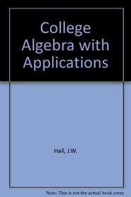 College Algebra With Applications (Prindle, Weber & Schmidt Series in Mathematics)