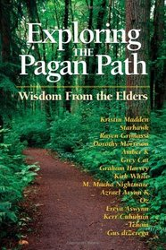 Exploring the Pagan Path: Wisdom from the Elders (Exploring Series)