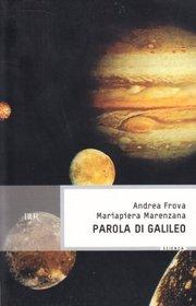 Parola di Galileo: Attualita del grande scienziato in una scelta commentata dei suoi scritti (Superbur) (Italian Edition)