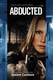 Abducted (Pacific Coast Justice, Bk 2)