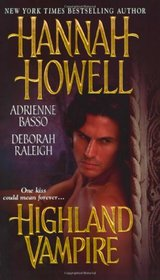Highland Vampire: Kiss of the Vampire / His Eternal Bride / To Tame the Beast