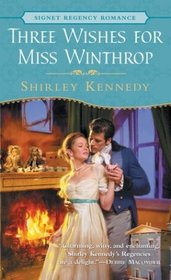 Three Wishes for Miss Winthrop (Signet Regency Romance)
