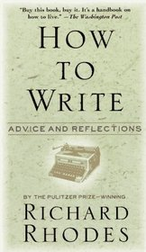 How to Write : Advice and Reflections