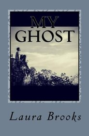 My Ghost: A Story of Synchronicity and Unconditional Love