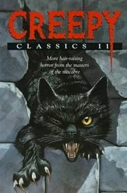Creepy Classics II: More Hair-Raising Horror From the Masters of the Macabre