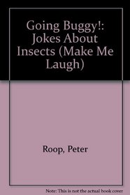 Going Buggy!: Jokes About Insects (Make Me Laugh)