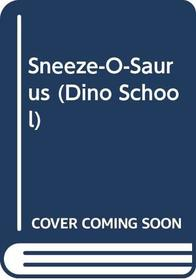 Sneeze-O-Saurus (Dino School)