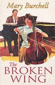 The Broken Wing (Warrender Saga, Bk 2) (Large Print)