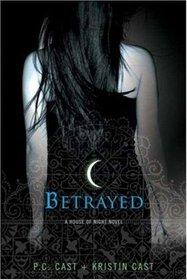 Betrayed (House of Night, Bk 2)