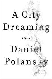 A City Dreaming: A Novel