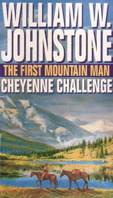 The First Mountain Man: Cheyenne Challenge (Mountain Man)