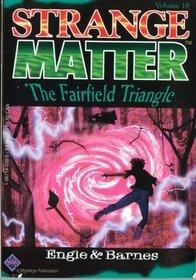 The Fairfield Triangle (Strange Matter, No 18)