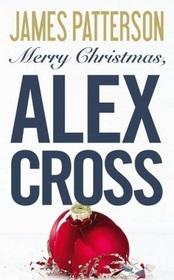 Merry Christmas, Alex Cross (Alex Cross, Bk 19)