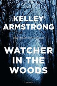 Watcher in the Woods (Rockton, Bk 4)