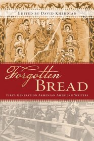 Forgotten Bread: First-Generation Armenian American Writers