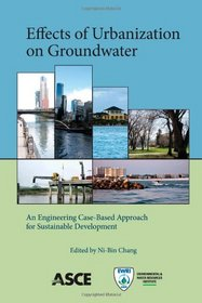Effects of Urbanization on Groundwater: An Engineering Case-Based Approach for Sustainable Development