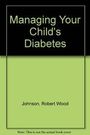 Managing Your Child's Diabetes