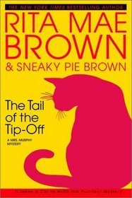 The Tail of the Tip-Off (Mrs Murphy, Bk 11)