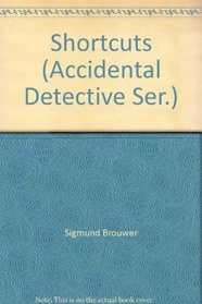 Shortcuts (Accidental Detective Ser.)