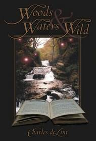 Woods and Waters Wild: Collected Early Stories, Vol 3