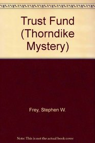 Trust Fund (Thorndike Press Large Print Mystery Series)