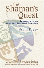 The Shaman's Quest: Journeys in an Ancient Spiritual Practice