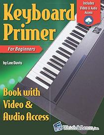 Keyboard Primer Book for Beginners with Video & Audio Access