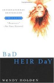 Bad Heir Day