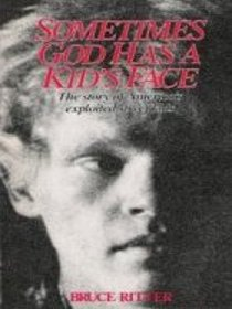 Sometimes God Has a Kid's Face: The Story of America's Exploited Street Kids
