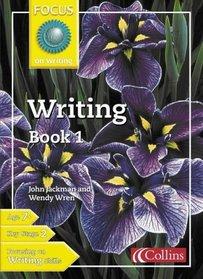 Writing (Focus on Writing) (Bk.1)