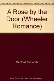 A Rose by the Door (Wheeler Large Print Book Series (Cloth))