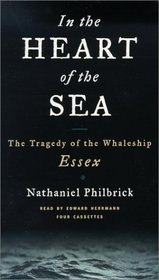 In the Heart of the Sea: The Tragedy of the Whaleship Essex (Audio Cassette) (Abridged)