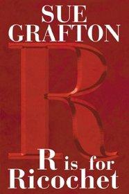 R is for Ricochet (Kinsey Millhone, Bk 18)