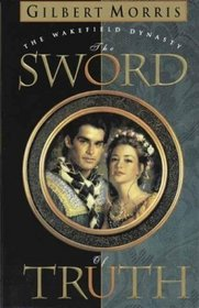 The Sword of Truth (The Wakefield Dynasty, 1)