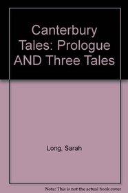 Canterbury Tales: Prologue AND Three Tales