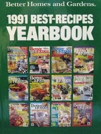 Better Homes and Gardens 1991 Best Recipes Yearbook