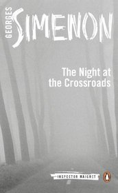 The Night at the Crossroads (Inspector Maigret, Bk 7)