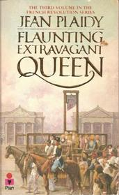 Flaunting, Extravagant Queen (French Revolution Series)