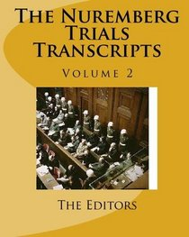 The Nuremberg Trials Transcripts: Volume 2
