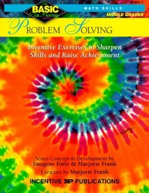Problem Solving: Grades 6-8 : Inventive Exercises to Sharpen Skills and Raise Achievement (Basic, Not Boring 6  to  8)