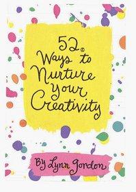 52 Ways to Nurture Your Creativity (52 Decks)