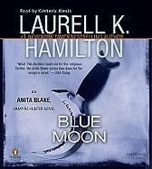 Blue Moon Unabridged CDs (Anita Blake, Vampire Hunter)