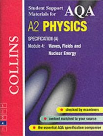 AQA (A) Physics: Waves, Fields and Nuclear Energy (Collins Student Support Materials)