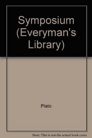 The Symposium and Other Dialogues (Everyman's Library)