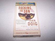 Bucking the Sun : A Novel