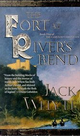 The Fort at River's Bend (Camulod Chronicles, Bk 5)
